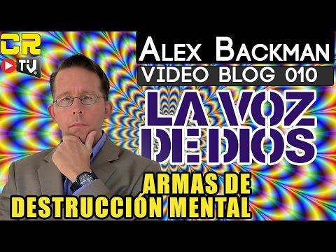 VIDEO BLOG 010 - ARMAS DE DESTRUCCION MENTAL - (ALEX BACKMAN)