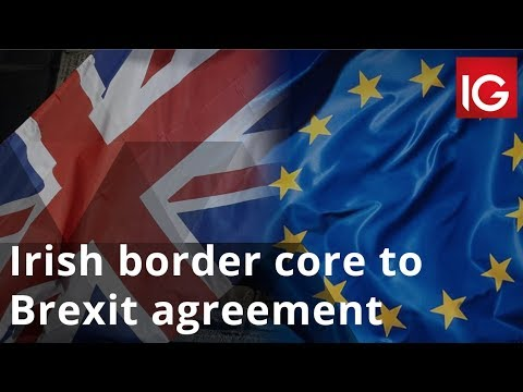 Irish border core to Brexit agreement