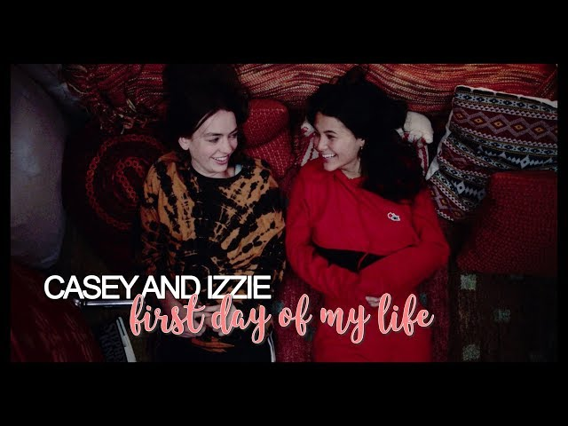 casey and izzie | first day of my life