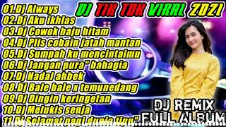 DJ ALWAYS FULL ALBUM TANPA IKLAN - DJ TIK TOK TERBARU YANG KALIAN CARI CARI