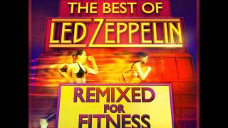 Best of Led Zeppelin - Remixed for Fitness!