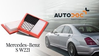 Wymiana filtr powietrza MERCEDES-BENZ S W221 TUTORIAL | AUTODOC