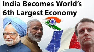 India now Sixth Largest Economy - What does it mean? Analysis - Current Affairs 2018