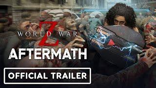 World War Z Aftermath - Official Trailer | Summer of Gaming 2021