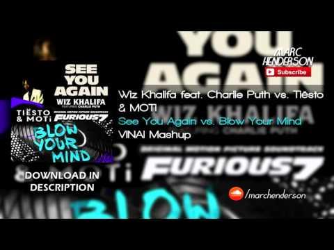 Wiz Khalifa feat. Charlie Puth vs. Tiësto & MOTi - See You Again vs. Blow Your Mind (VINAI Mashup)