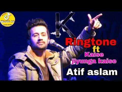 Mobile Ringtone Feat Kaise Jiyunga Kaise Atif Aslam By Music Se