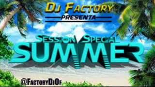 10.  Session Special Summer -  Dj Factory 2014