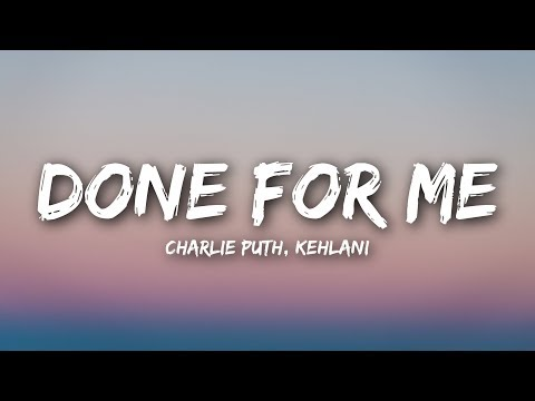 Charlie Puth - Done For Me (Lyrics / Lyrics Video) feat. Kehlani