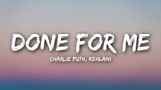 Charlie Puth - Done For Me (Lyrics / Lyrics Video) feat. Kehlani