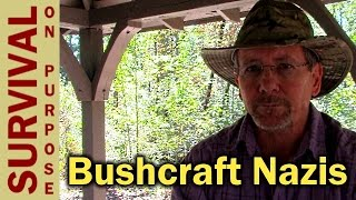 Bushcraft Nazis and Survival Experts