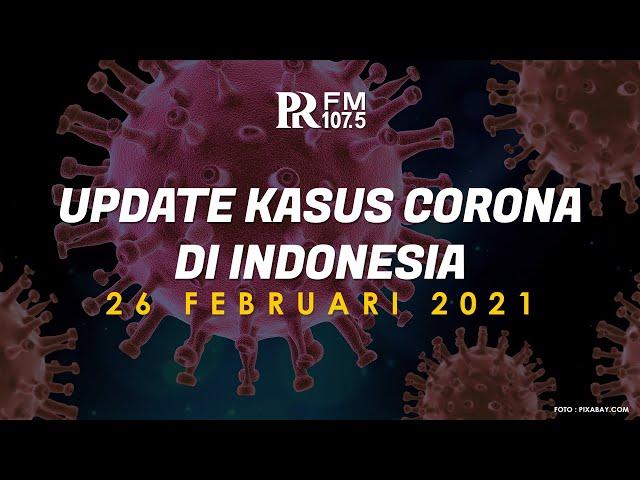 Update Kasus Corona di Indonesia 26 Februari 2021