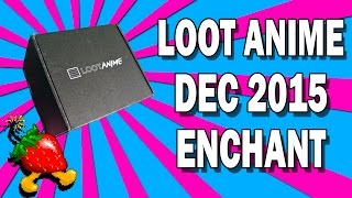 Loot Anime December 2015 Enchant | BoomBerry Plays