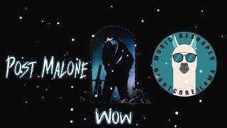 Post Malone - Wow (Lyrics)    Nightcore LLama Reshape