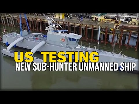 US TESTING NEW SUB-HUNTER UNMANNED SHIP