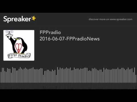 2016-06-07-FPPradioNews