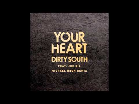 Dirty South ft. Joel Gil - Your Heart (Michael Brun Remix)