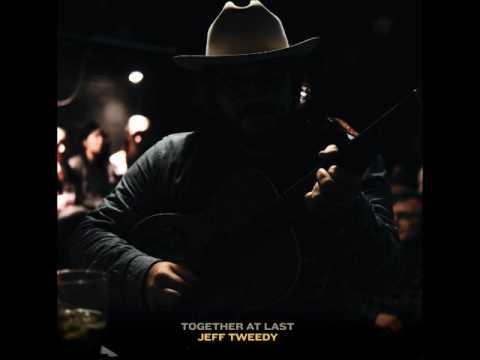 Jeff Tweedy - I am trying to break your heart
