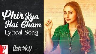 Lyrical: Phir Kya Hai Gham Song with Lyrics   Hichki   Rani Mukerji   Aditya Sharma   Neeraj Rajawat