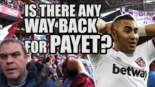 Is There Any Way Back For Payet? | WEST HAM FAN VIEW