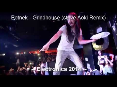 Botnek - Grindhouse (Steve Aoki Remix) --Electronica 2014--