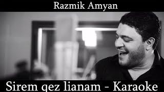 Razmik Amyan - Sirem qez lianam Karaoke/Original Minus FULL HD