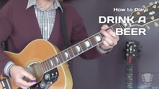 How to Play Drink a Beer by Luke Bryan - Acoustic Guitar Lesson