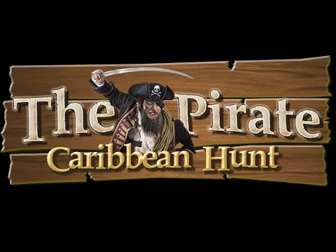 The pirate - Caribbean hunt |Free to play