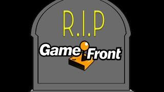 PSA: Gamefront is Dead
