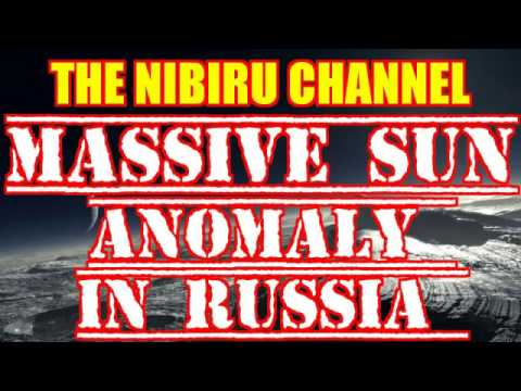 NIBIRU 🔴 PLANET X 🌎 MASSIVE SUN Anomaly over Russia