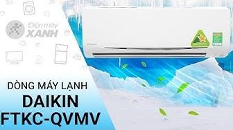 Đánh giá dòng máy lạnh Daikin FTKC - QVMV | Điện máy XANH
