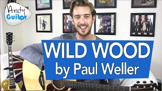How to play Wild Wood by Paul Weller - Acoustic Guitar Lesson
