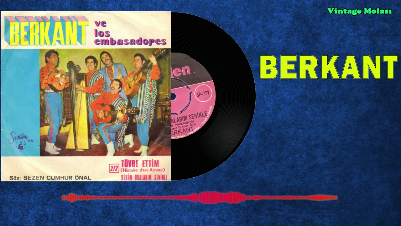 Berkant & Los Embasadores – Bütün Dualarım Seninle 1972 (45'lik Plak Kaydı)