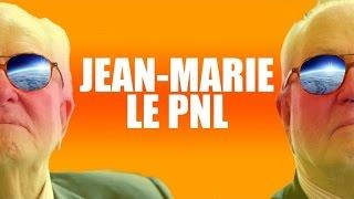 JEAN-MARIE LE PNL