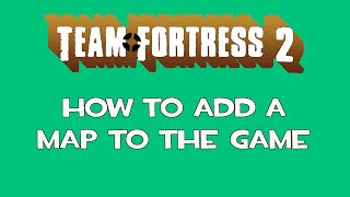 Team Fortress 2: How to add a map to the game [Mac]