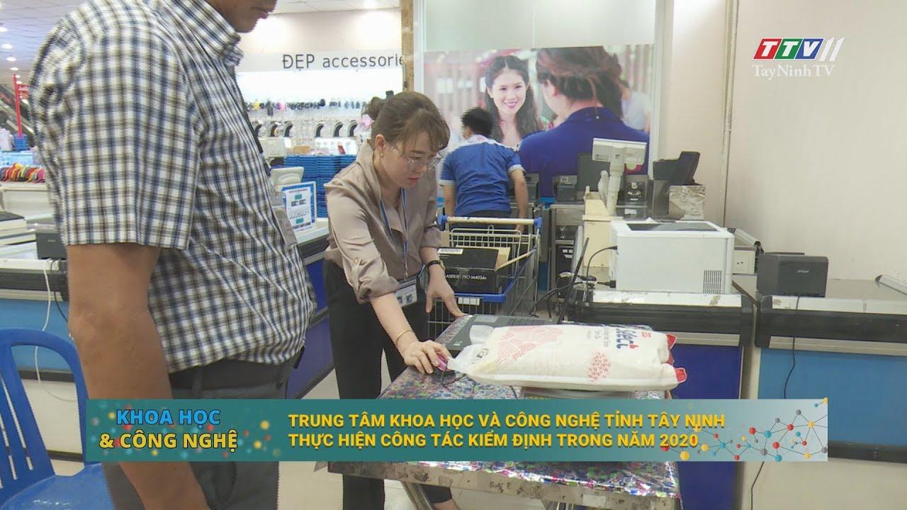Trung tâm Khoa học và Công nghệ tỉnh Tây Ninh thực hiện công tác kiểm định trong năm 2020