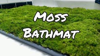 A Better Moss Bathmat Youtube