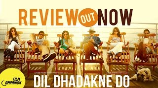 Review of Dil Dhadakne Do| Film Companion | Anupama Chopra