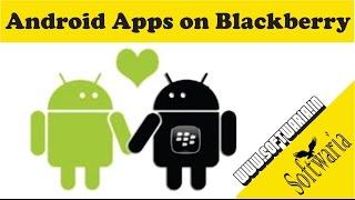 ! Run Android apps on BlackBerry ! Z10,Z30,Q5,Q10,Z3,Leap,Passport,Porsche,Classic