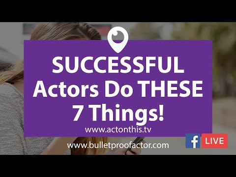 7 Things POSITIVE & SUCCESSFUL Actors Do Every Day!