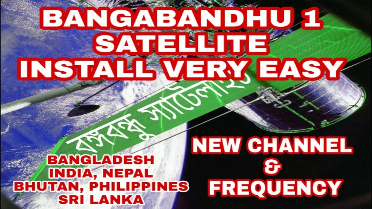 Bangabandhu Satellite Frequency / Installation Guide / Channel List New 2018