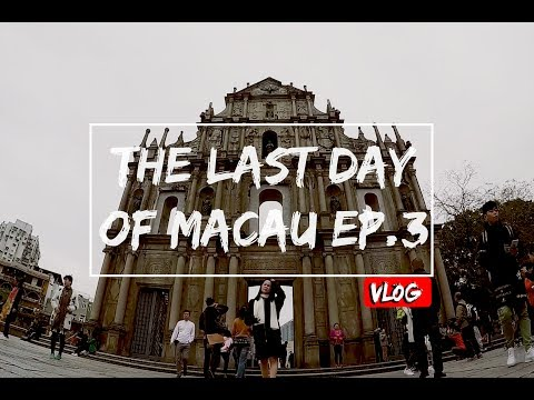 EP3 : The Last Day Of Macau