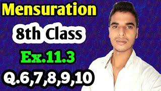 Mensuration: Class 8 maths chapter 11.3- Q.6,Q,7,Q.8,Q.9,Q.10 solutions.