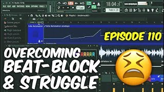 OVERCOMING BEAT BLOCK & STRUGGLE | Illmind BLAPCHAT 110