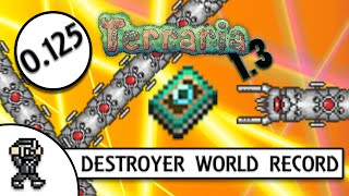 Terraria 1.3 DESTROYER WORLD RECORD SPEEDKILL (0.125 SECONDS) - 640000 DPS (LUNAR FLARE)