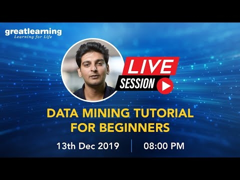Data Mining Tutorial For Beginners   Live Session   Great Learning