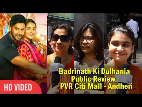 Badrinath Ki Dulhania Public Review | Citi Mall - Andheri | First Day Review