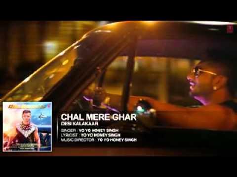 Chal Mere Ghar - Yo Yo Honey Singh