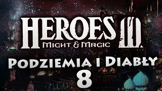 Podziemia i Diabły #8 | Heroes of Might & Magic III