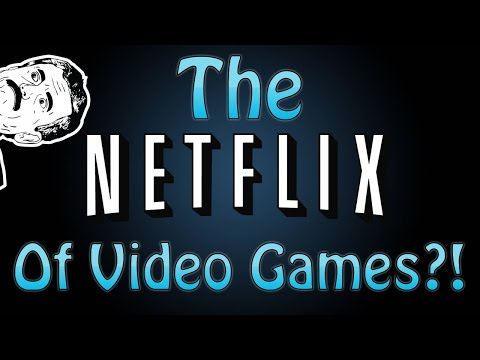 The Netflix Of Video Games Is Coming!?!  Video Game Streaming Rumors