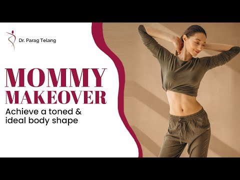 Achieve a toned & ideal body shape with Mommy Makeover!